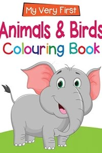 my very first.. animals and birds Colouring Book