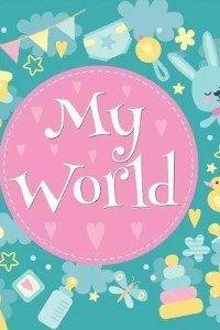 (My World (Baby Record Books Series