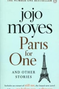 Paris for One and Other Stories : Discover the author of Me Before You, the love story that captured a million hearts
