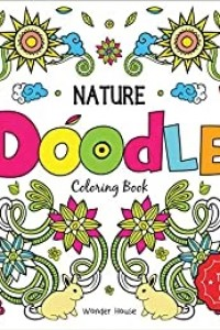Nature Doodle Coloring Book : Children Coloring Book With Tear Out Sheets